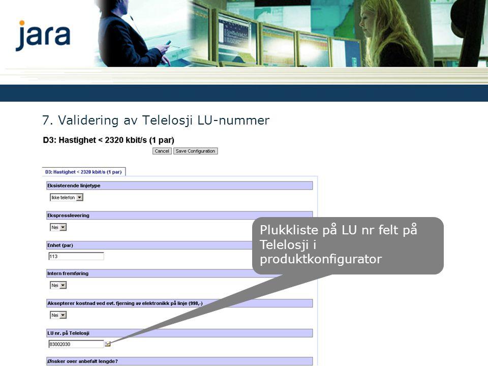 7. Validering av Telelosji LU-nummer Plukkliste på LU nr felt på Telelosji i produktkonfigurator