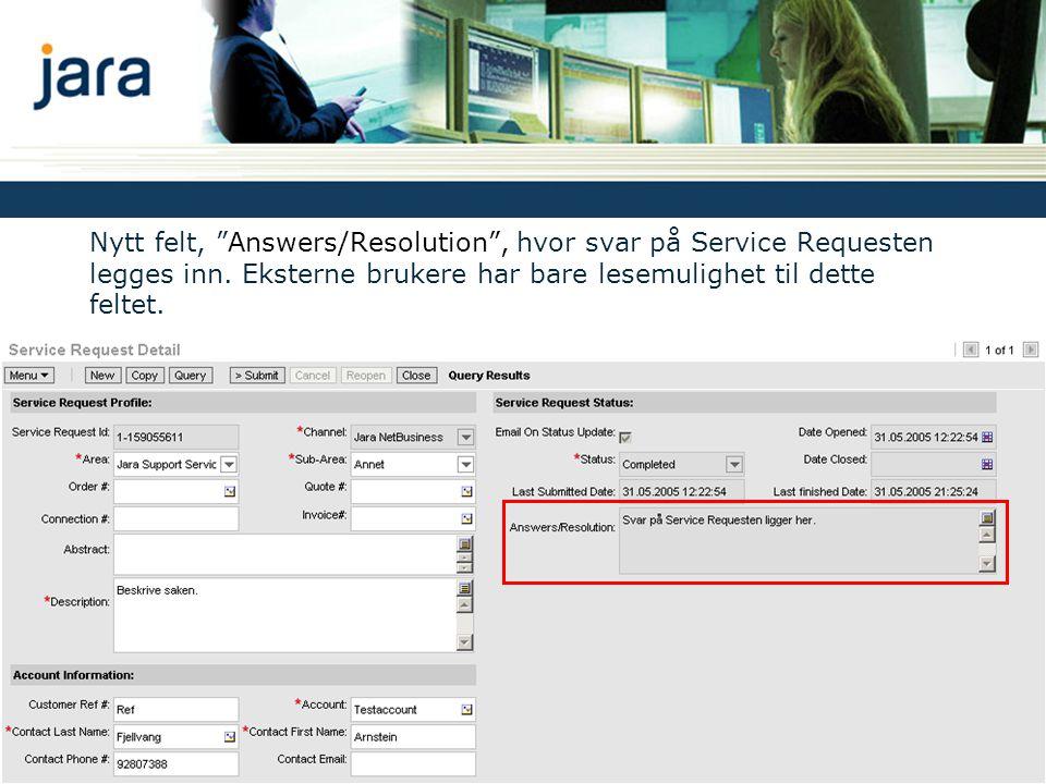 Nytt felt, Answers/Resolution , hvor svar på Service Requesten legges inn.