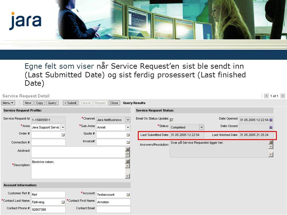 Egne felt som viser når Service Request'en sist ble sendt inn (Last Submitted Date) og sist ferdig prosessert (Last finished Date)