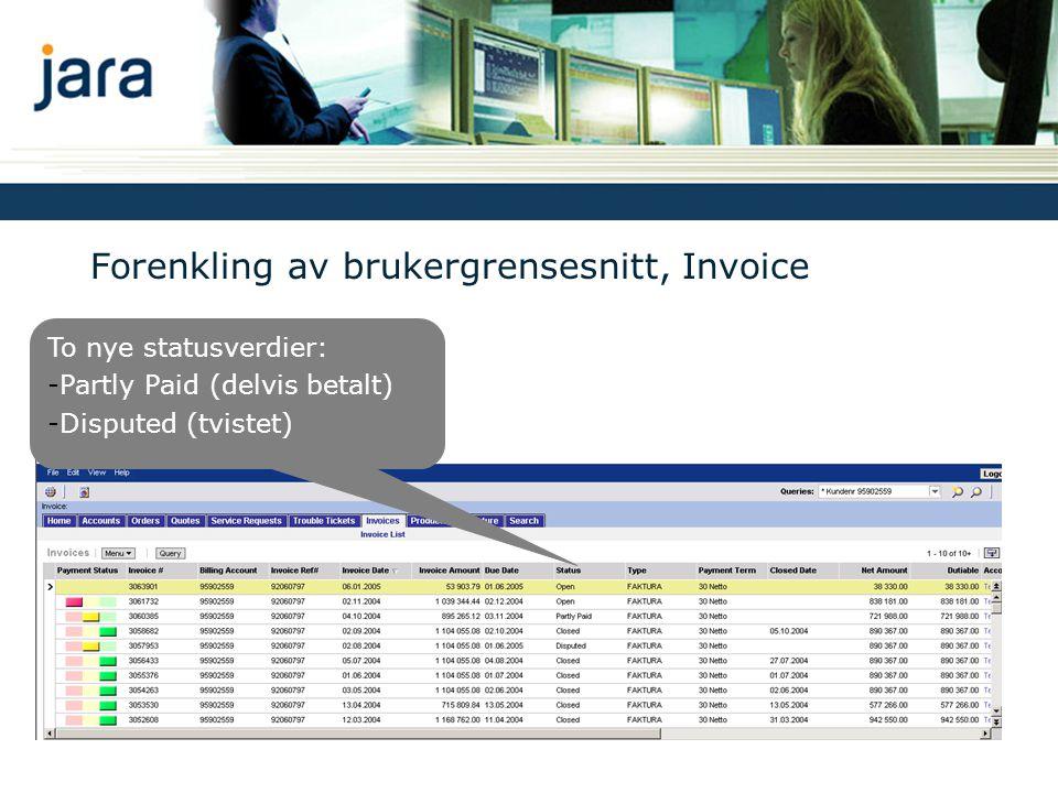 Forenkling av brukergrensesnitt, Invoice To nye statusverdier: -Partly Paid (delvis betalt) -Disputed (tvistet)