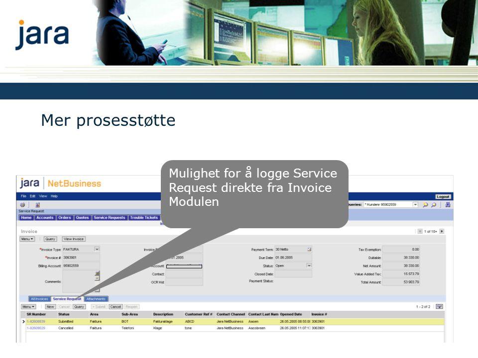 Mer prosesstøtte Mulighet for å logge Service Request direkte fra Invoice Modulen