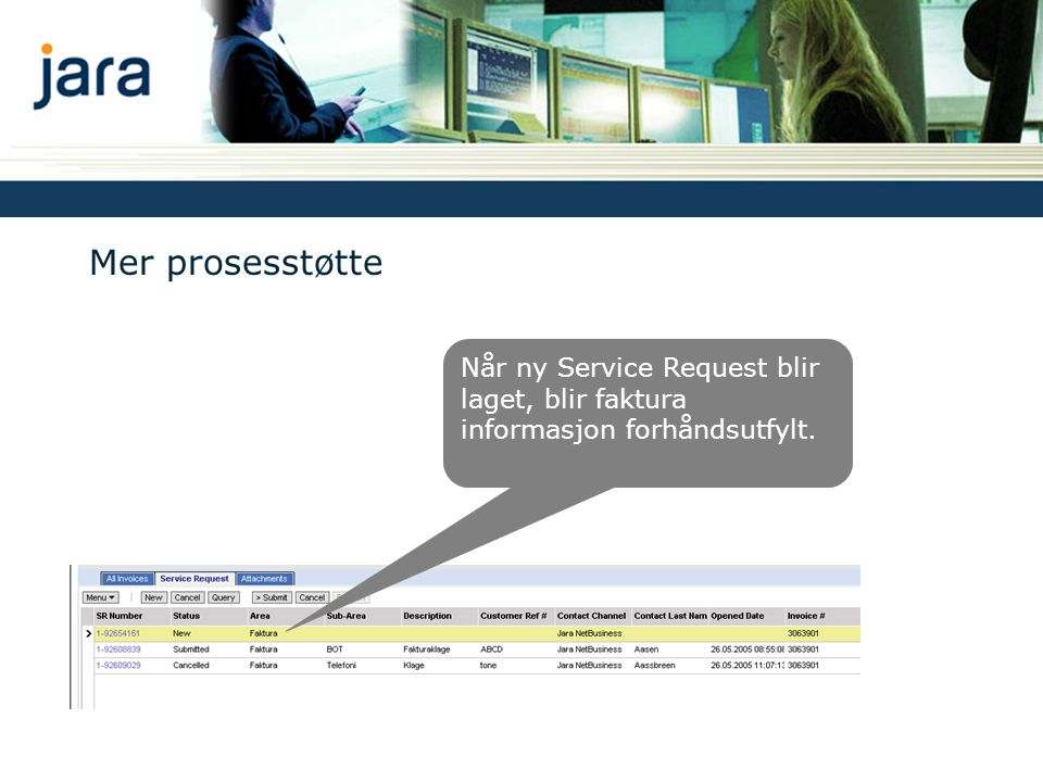 Mer prosesstøtte Når ny Service Request blir laget, blir faktura informasjon forhåndsutfylt.