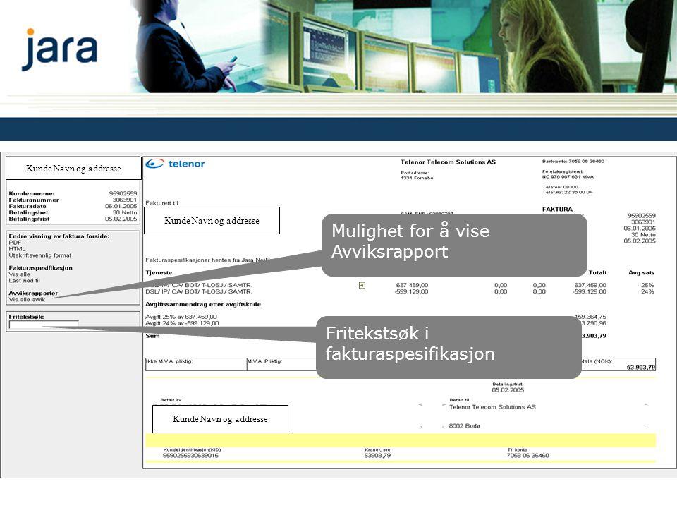 Fakturavisning Kunde Navn og addresse Mulighet for å vise Avviksrapport Fritekstsøk i fakturaspesifikasjon