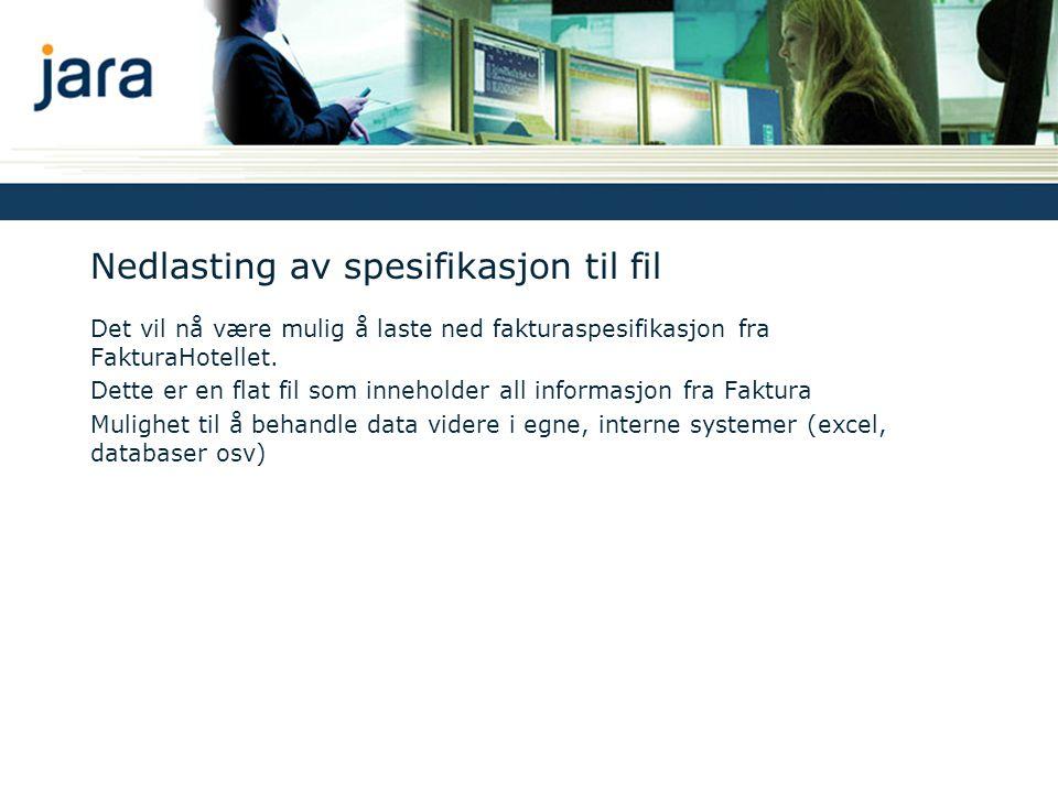 Nedlasting av spesifikasjon til fil Det vil nå være mulig å laste ned fakturaspesifikasjon fra FakturaHotellet.