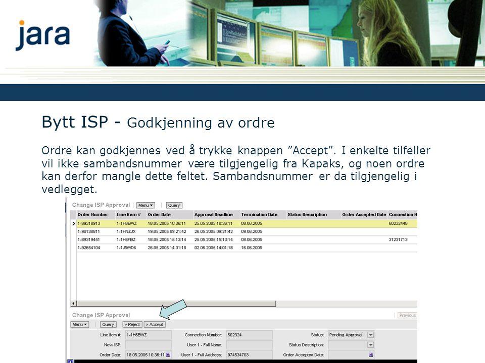 Bytt ISP - Godkjenning av ordre Ordre kan godkjennes ved å trykke knappen Accept .