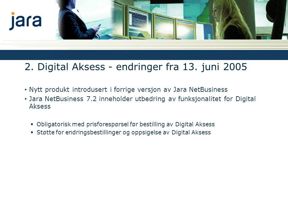 2.Digital Aksess - endringer fra 13.