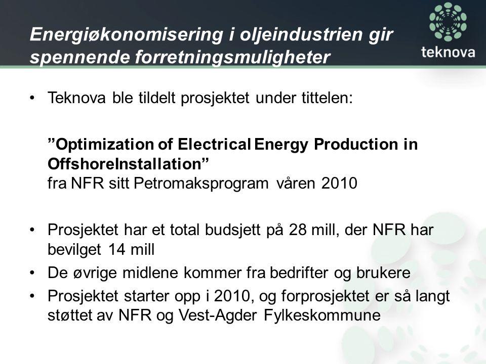 """Energiøkonomisering i oljeindustrien gir spennende forretningsmuligheter Teknova ble tildelt prosjektet under tittelen: """"Optimization of Electrical En"""