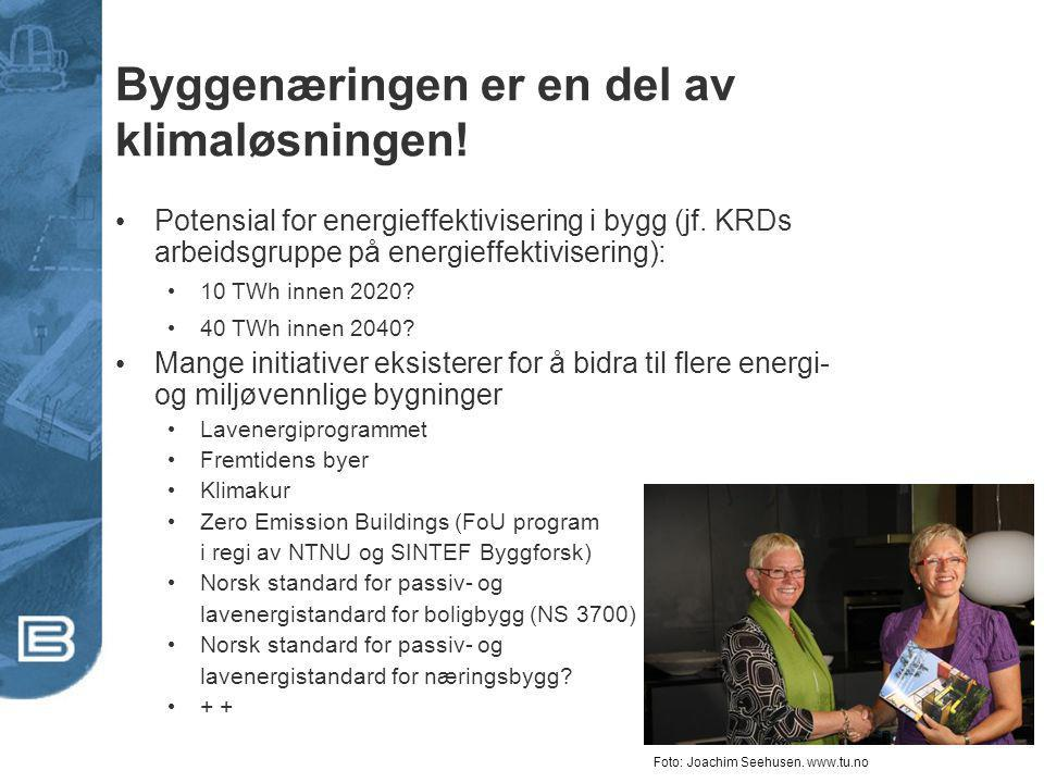 Byggenæringen er en del av klimaløsningen! Potensial for energieffektivisering i bygg (jf. KRDs arbeidsgruppe på energieffektivisering): 10 TWh innen