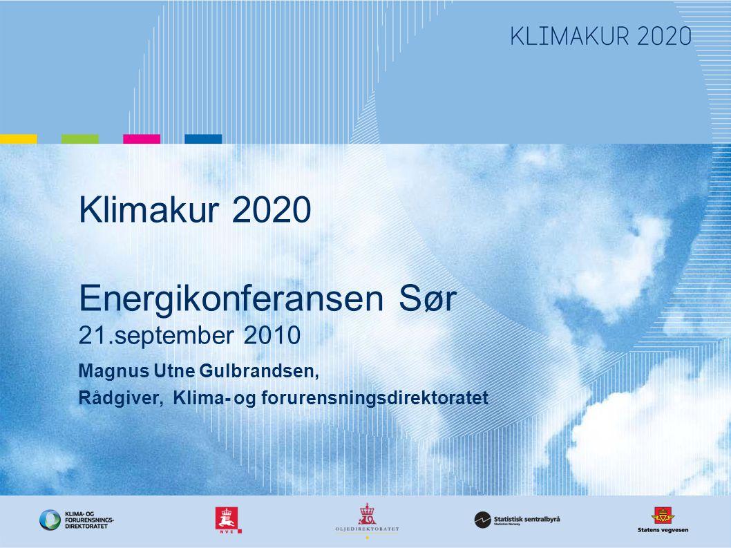 Klimakur 2020 Energikonferansen Sør 21.september 2010 Magnus Utne Gulbrandsen, Rådgiver, Klima- og forurensningsdirektoratet
