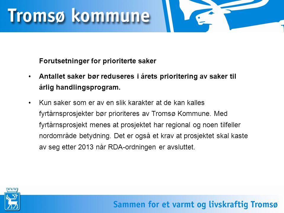 Nye saker til årlig handlingsprogram 2010 Utbedring av Sommarøy fiskeri og transporthavn Samarbeid om beredskap til sjøs – Utbygging av beredskapslager for 17 kommuner i Troms, IUA Tilrettelegging av Fløya som turistmål og fritidsområde