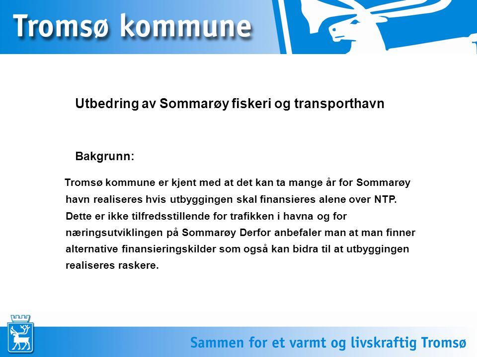 Samarbeid om beredskap til sjøs – Utbygging av beredskapslager for 17 kommuner i Troms, IUA Bakgrunn: Midt og Nord-Troms IUA er et samarbeid mellom 17 kommuner i regionen om samarbeid om beredskap til sjøs.