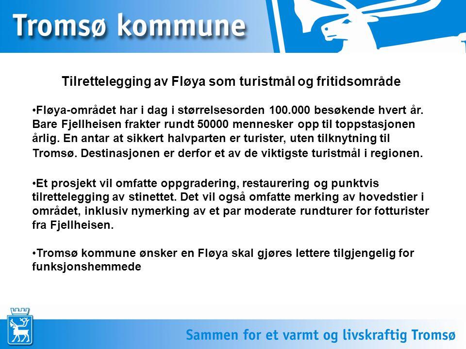 Tilrettelegging av Fløya som turistmål og fritidsområde Fløya-området har i dag i størrelsesorden 100.000 besøkende hvert år.