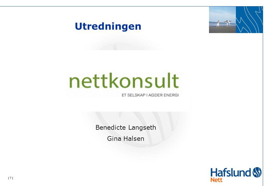  7  Utredningen Benedicte Langseth Gina Halsen