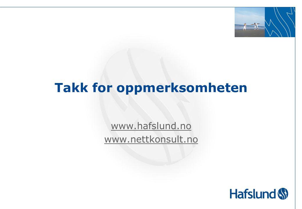Takk for oppmerksomheten www.hafslund.no www.nettkonsult.no