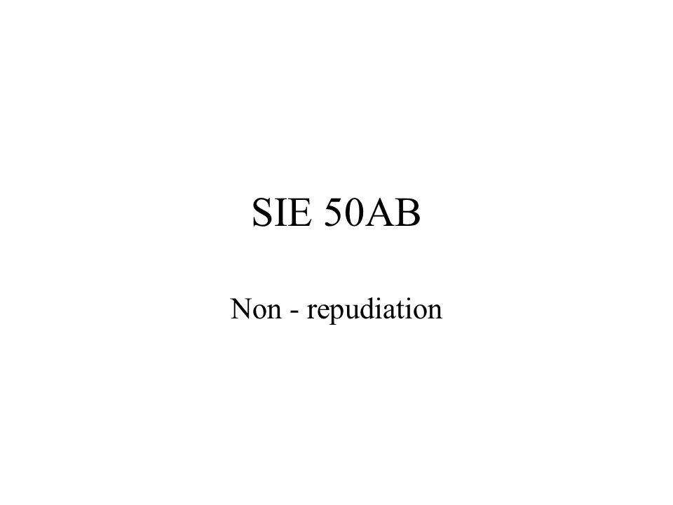 SIE 50AB Non - repudiation