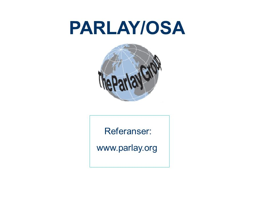 PARLAY/OSA Referanser: www.parlay.org
