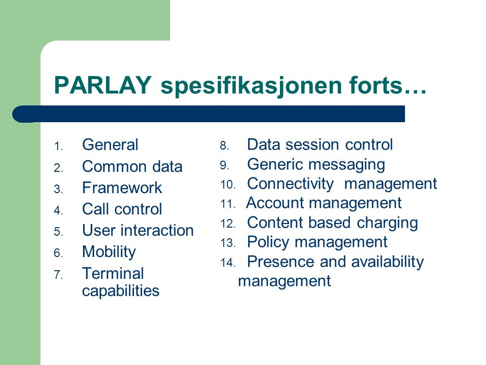 PARLAY spesifikasjonen forts… 1. General 2. Common data 3.