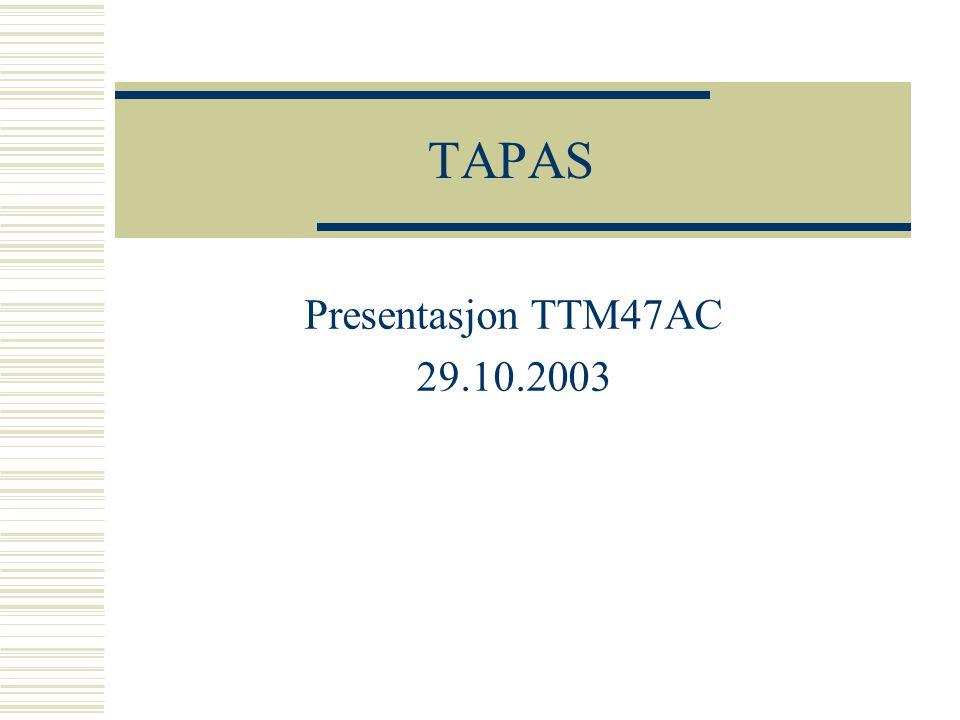 TAPAS Presentasjon TTM47AC 29.10.2003