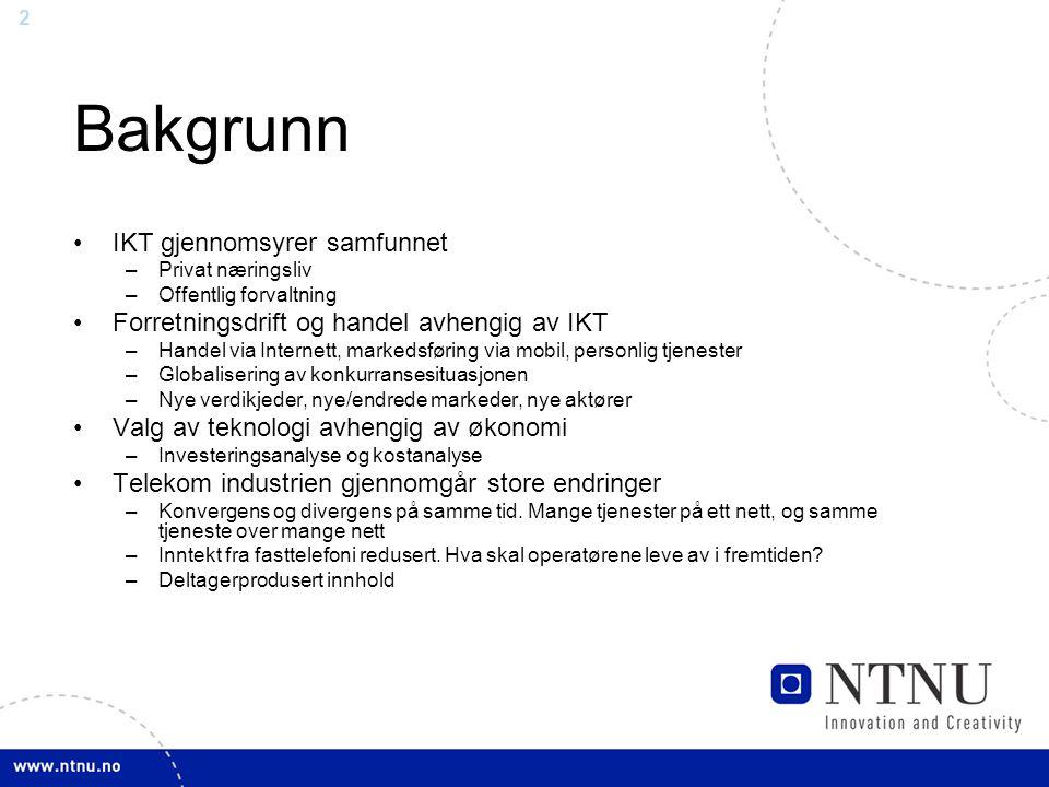 2 Bakgrunn IKT gjennomsyrer samfunnet –Privat næringsliv –Offentlig forvaltning Forretningsdrift og handel avhengig av IKT –Handel via Internett, mark