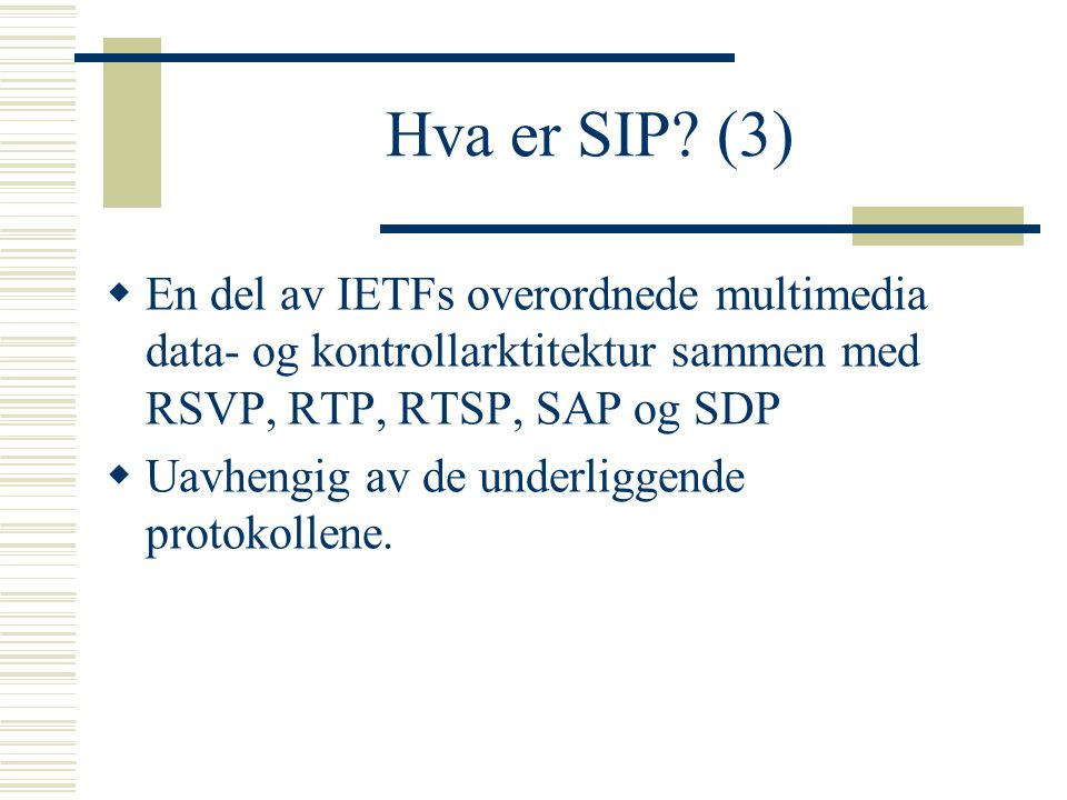 SIP and mobile IP  If the mohile host is using mobile IP, it is not necessary for the SIP server to have knowledge about the current location of the mobile host.