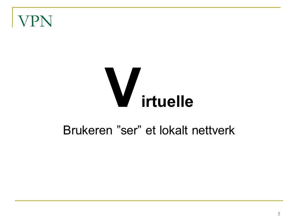 """5 VPN V irtuelle Brukeren """"ser"""" et lokalt nettverk"""