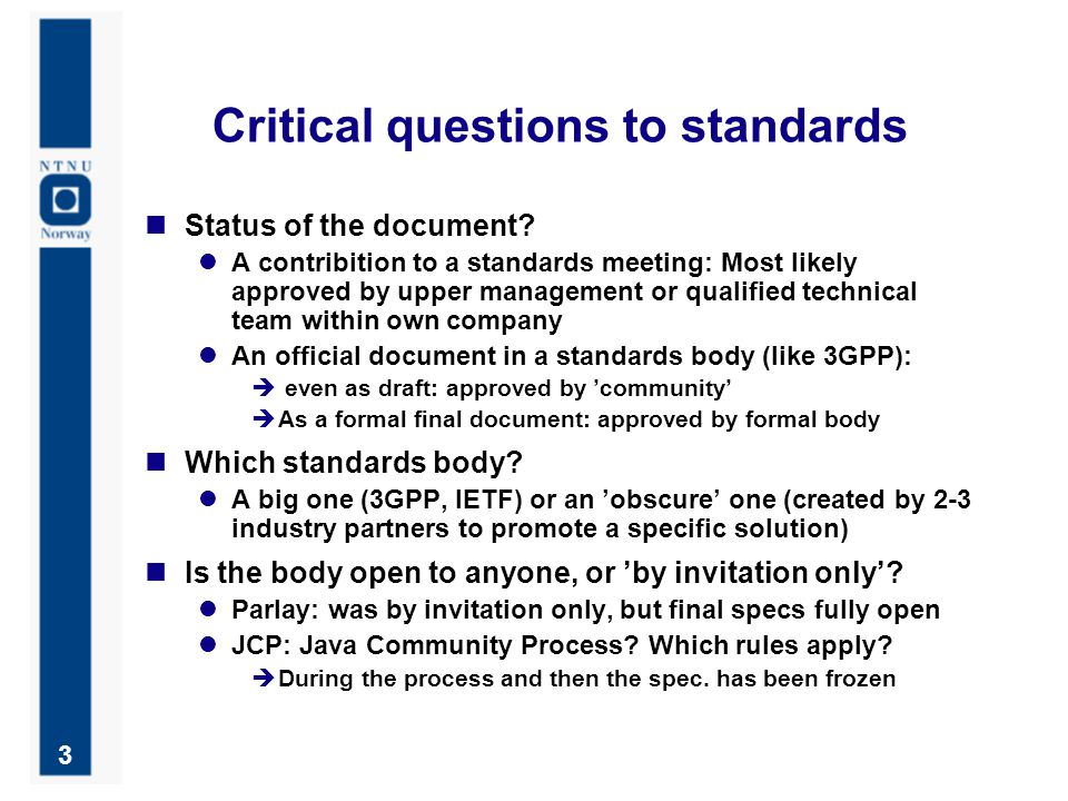 3 Critical questions to standards Status of the document.