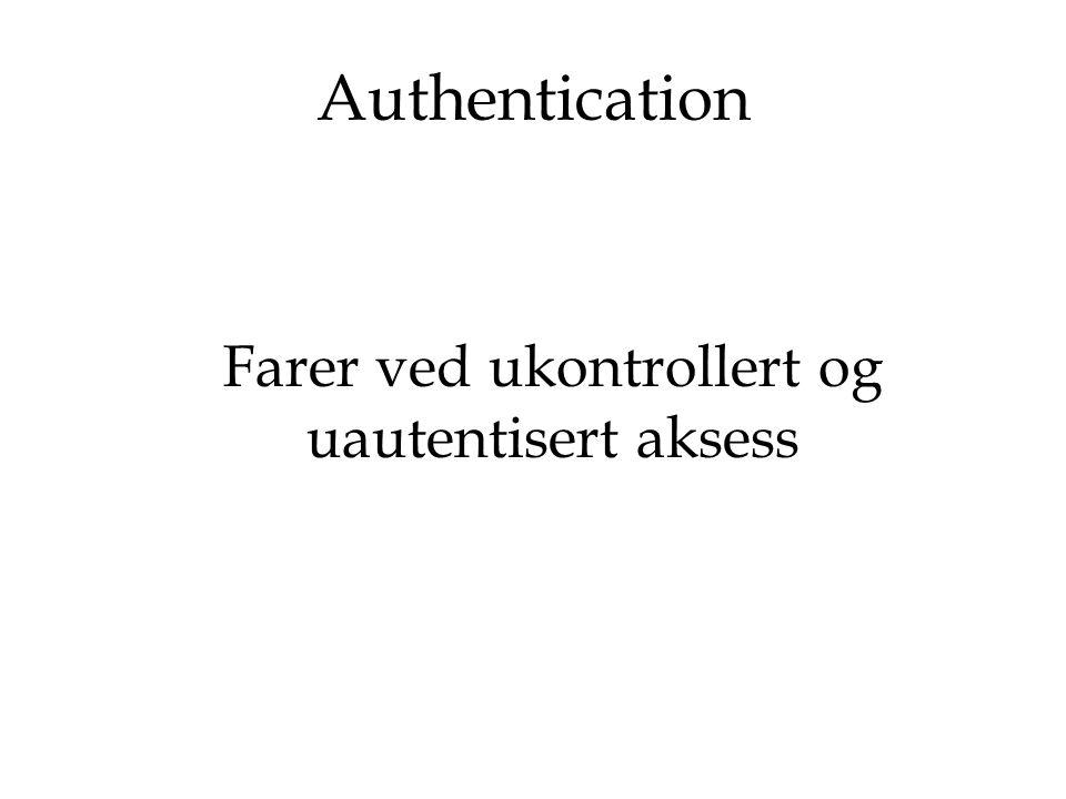 Authentication Farer ved ukontrollert og uautentisert aksess