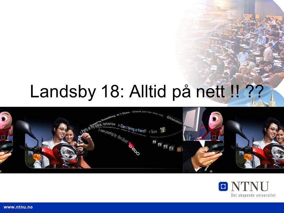 Landsby 18: Alltid på nett !! ??