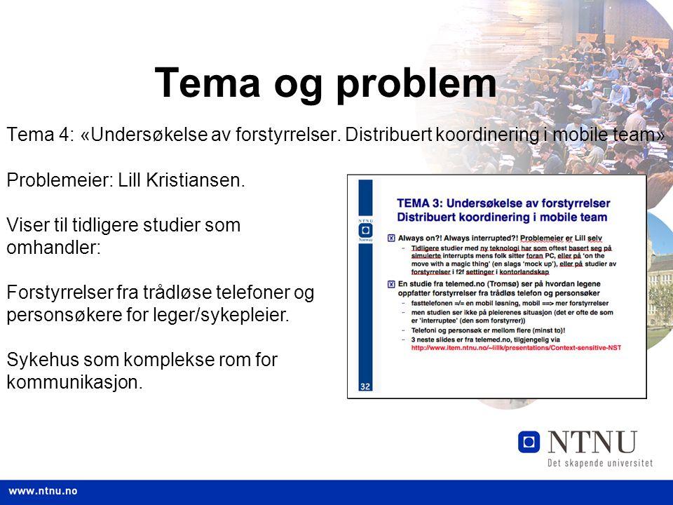 Tema og problem Tema 4: «Undersøkelse av forstyrrelser.