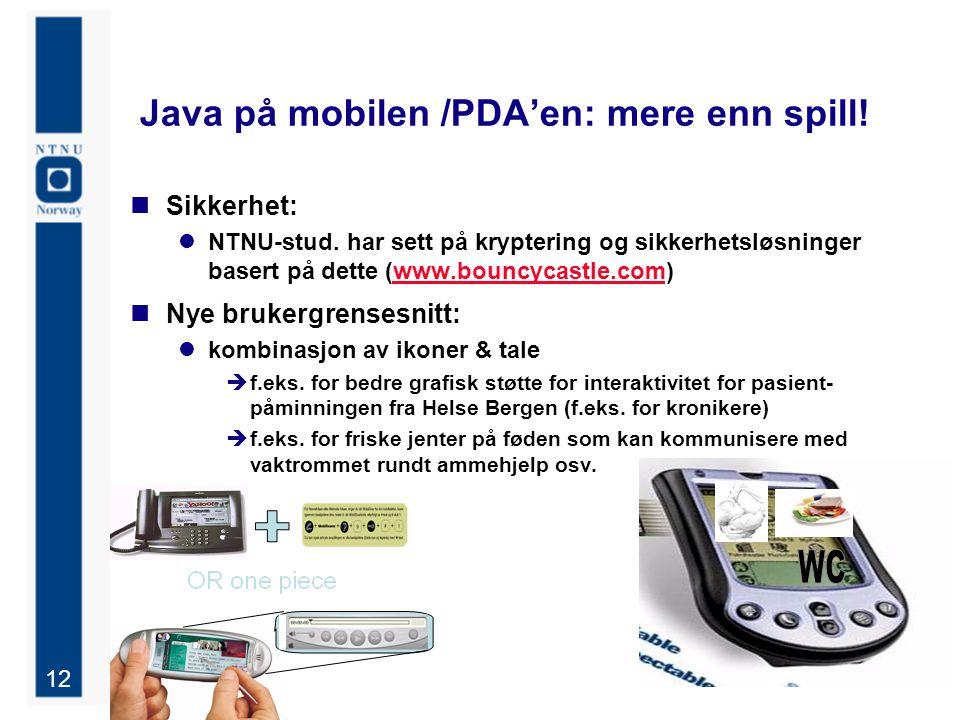 12 Java på mobilen /PDA'en: mere enn spill. Sikkerhet: NTNU-stud.