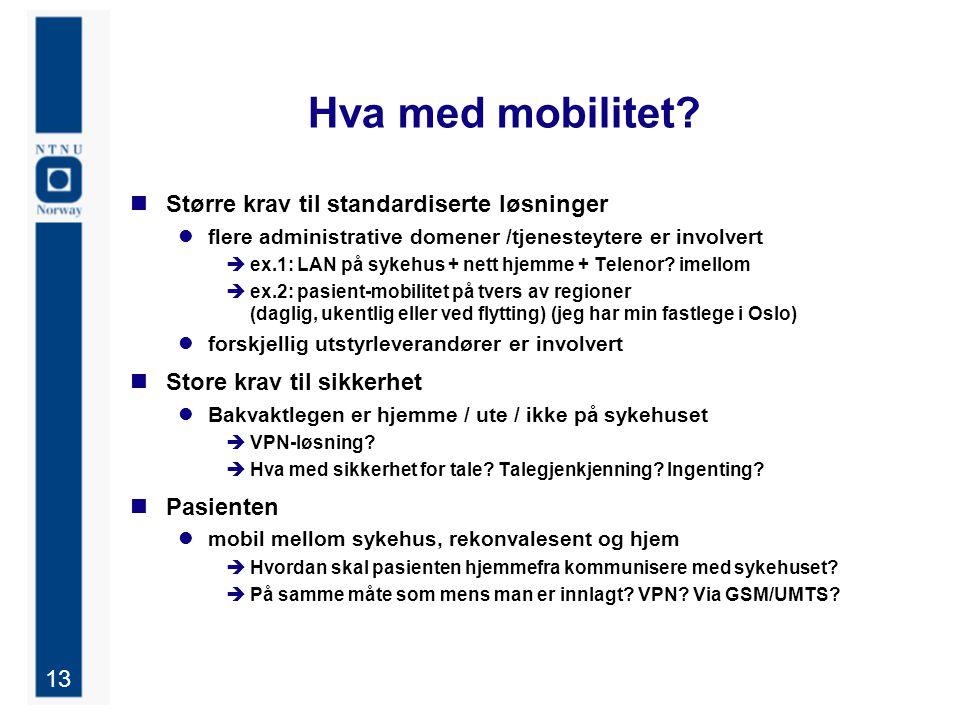 13 Hva med mobilitet.