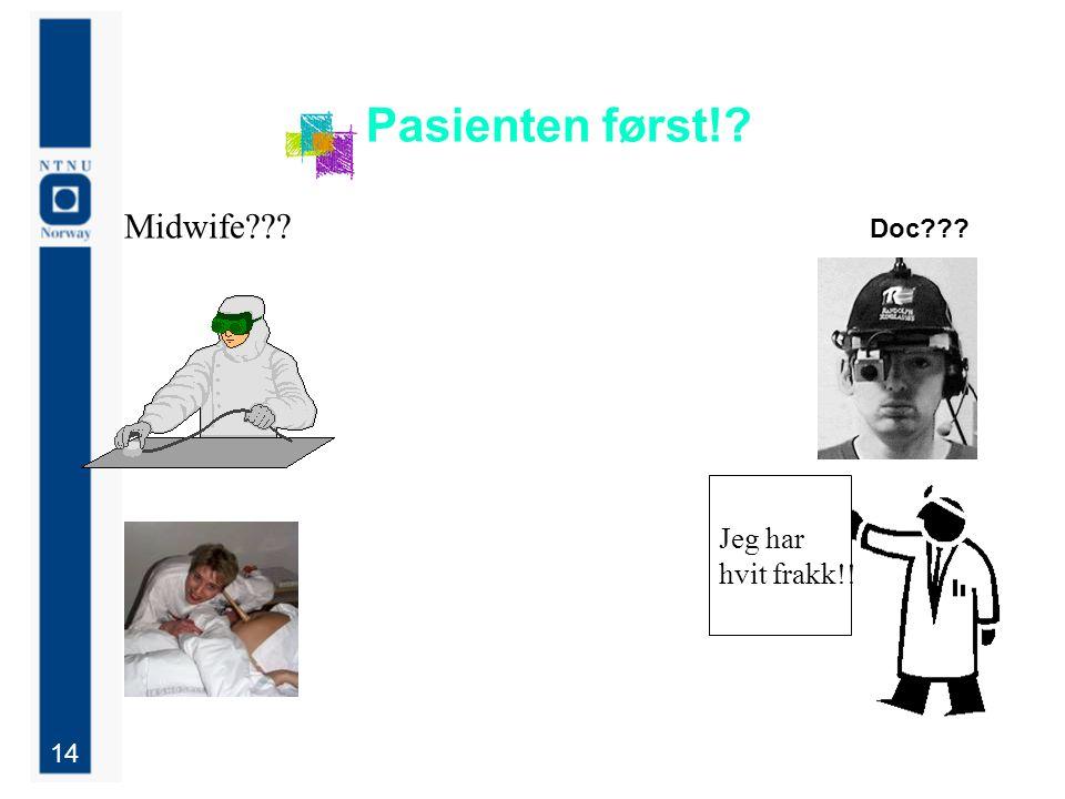 14 Pasienten først! Midwife Doc Jeg har hvit frakk!!
