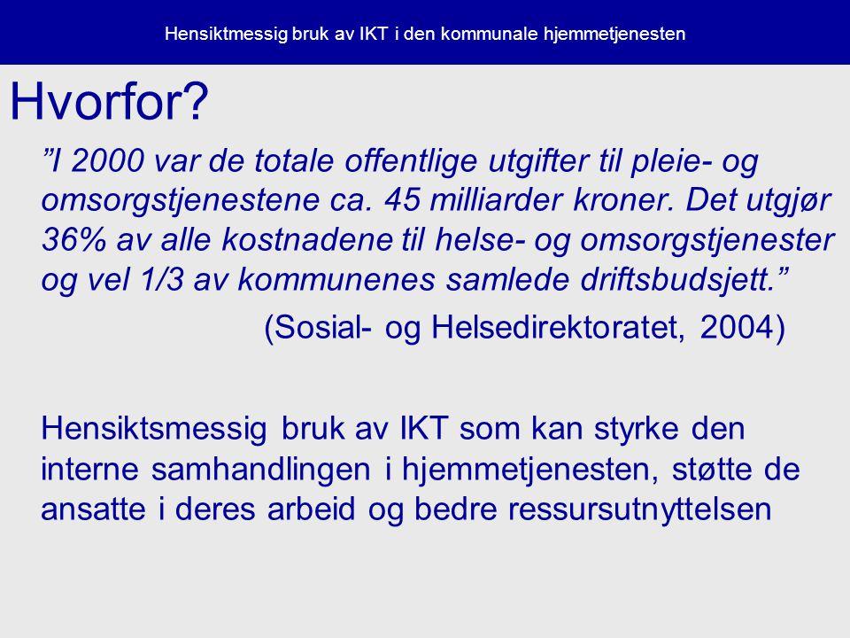 Hensiktmessig bruk av IKT i den kommunale hjemmetjenesten Hvorfor.