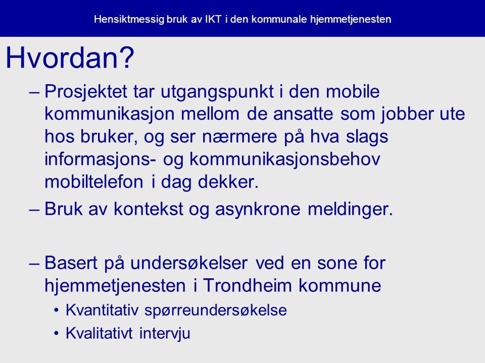Hensiktmessig bruk av IKT i den kommunale hjemmetjenesten Hvordan.