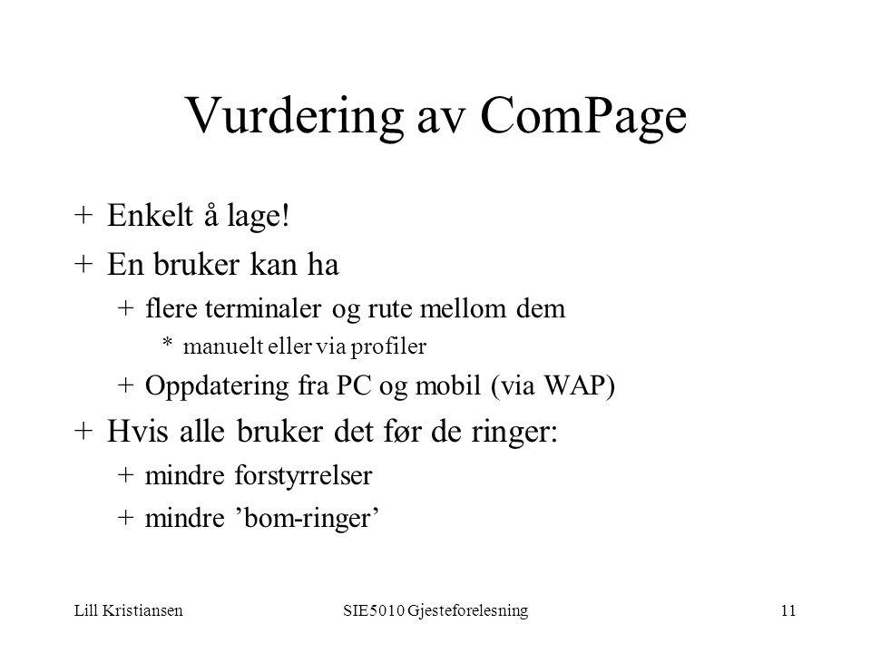 Lill KristiansenSIE5010 Gjesteforelesning11 Vurdering av ComPage +Enkelt å lage.