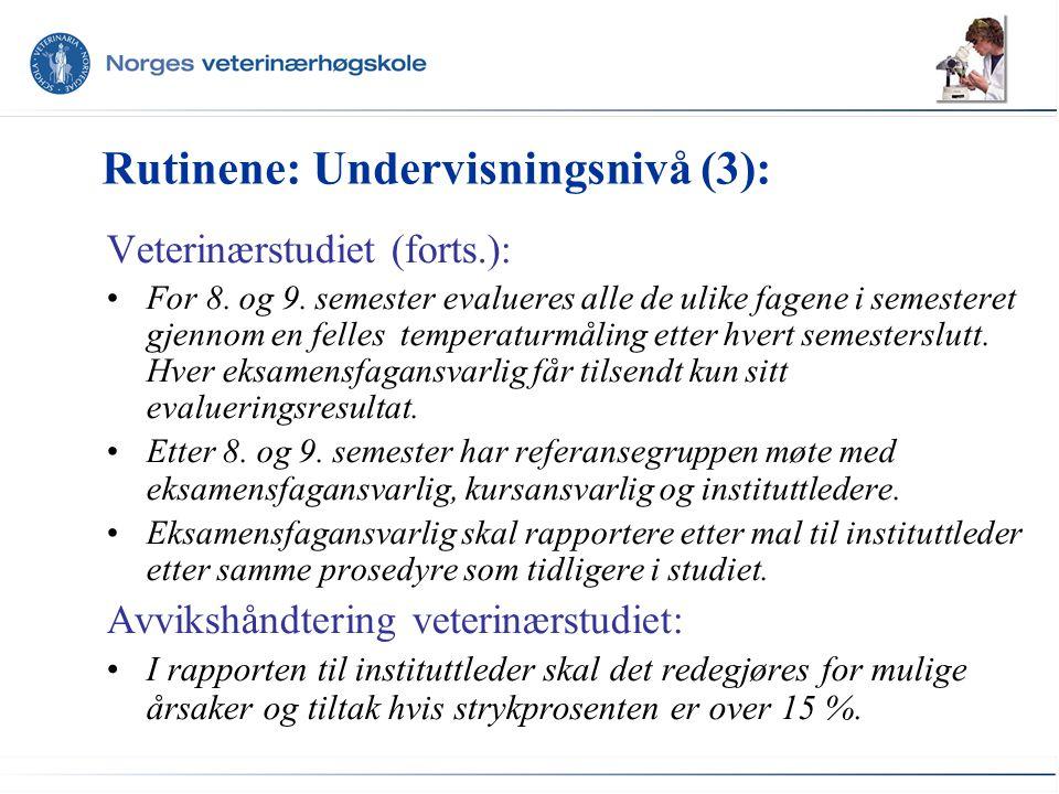 Rutinene: Undervisningsnivå (3): Veterinærstudiet (forts.): For 8.
