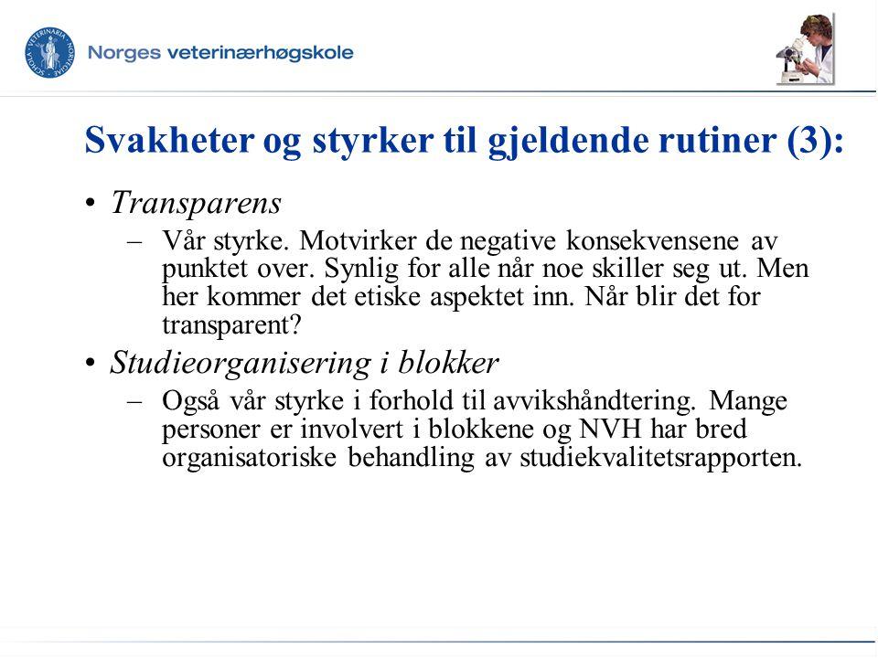 Svakheter og styrker til gjeldende rutiner (3): Transparens –Vår styrke.