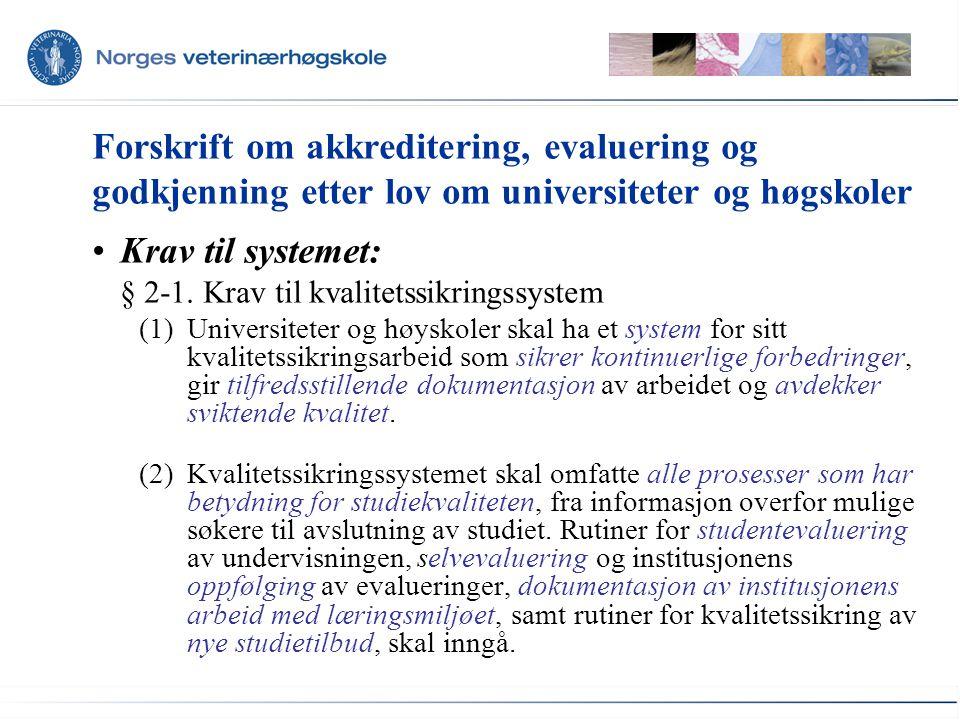 Kriteriene NOKUT evaluerer systemet etter: A.Mål og strategier Hvordan studiekvalitetsarbeid inngår som en del av strategiarbeidet Definerte mål for kvalitetsarbeidet B.