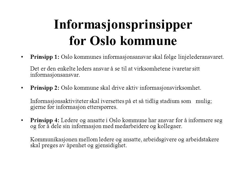 Informasjonsprinsipper for Oslo kommune Prinsipp 1: Oslo kommunes informasjonsansvar skal følge linjelederansvaret.