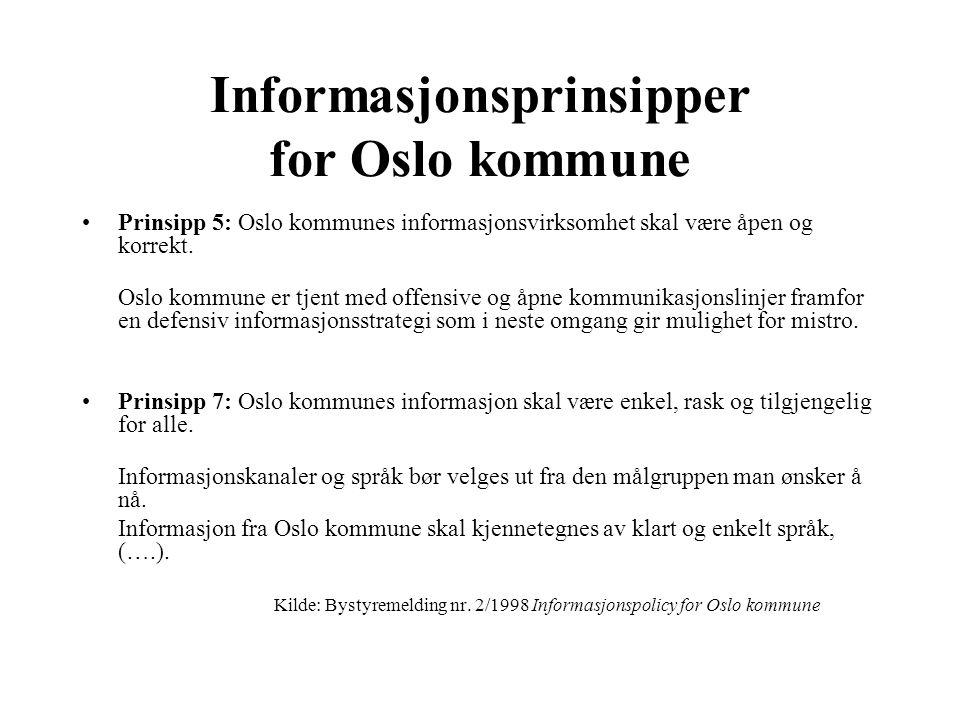 Informasjonsprinsipper for Oslo kommune Prinsipp 5: Oslo kommunes informasjonsvirksomhet skal være åpen og korrekt.