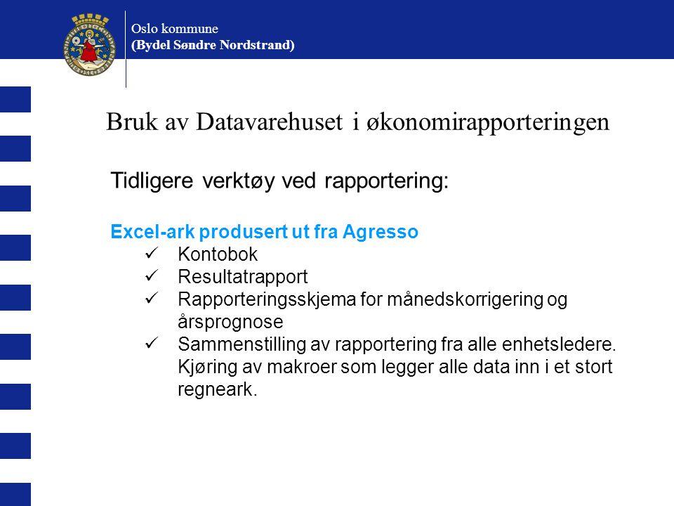 Tidligere verktøy ved rapportering: Excel-ark produsert ut fra Agresso Kontobok Resultatrapport Rapporteringsskjema for månedskorrigering og årsprognose Sammenstilling av rapportering fra alle enhetsledere.