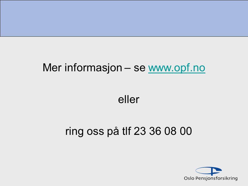 Mer informasjon – se www.opf.nowww.opf.no eller ring oss på tlf 23 36 08 00