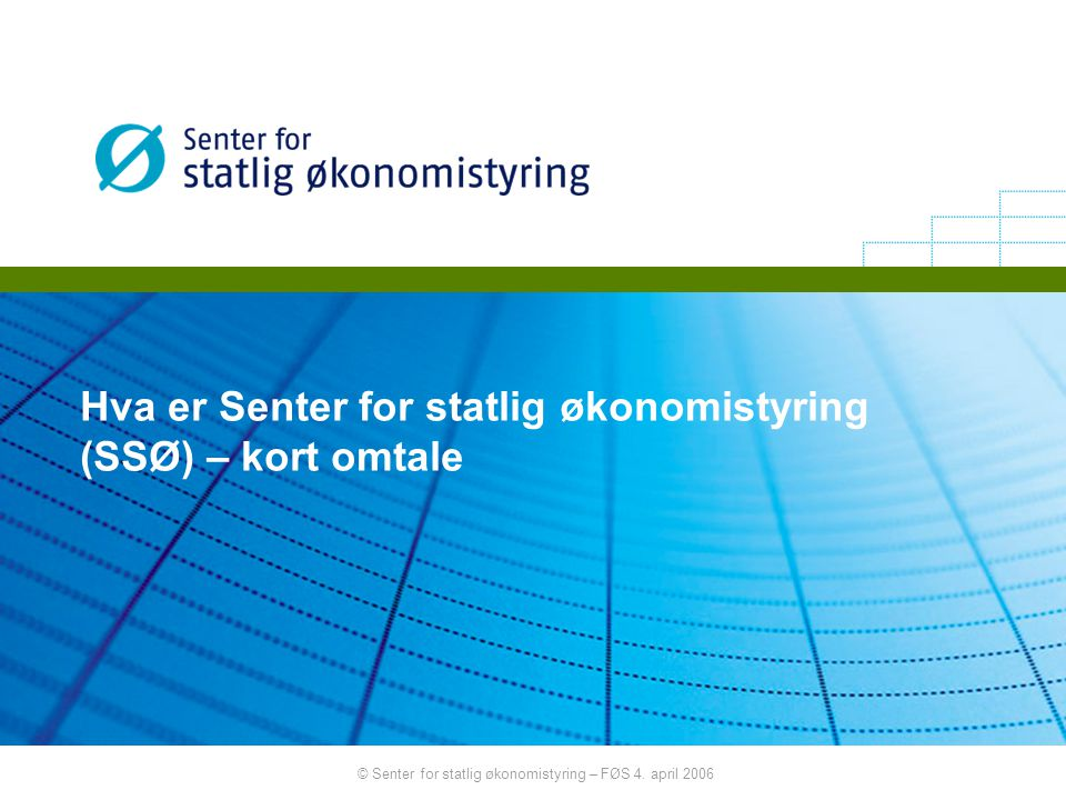 © Senter for statlig økonomistyring – FØS 4. april 2006 Samfunnsøkonomiske analyser og evalueringer