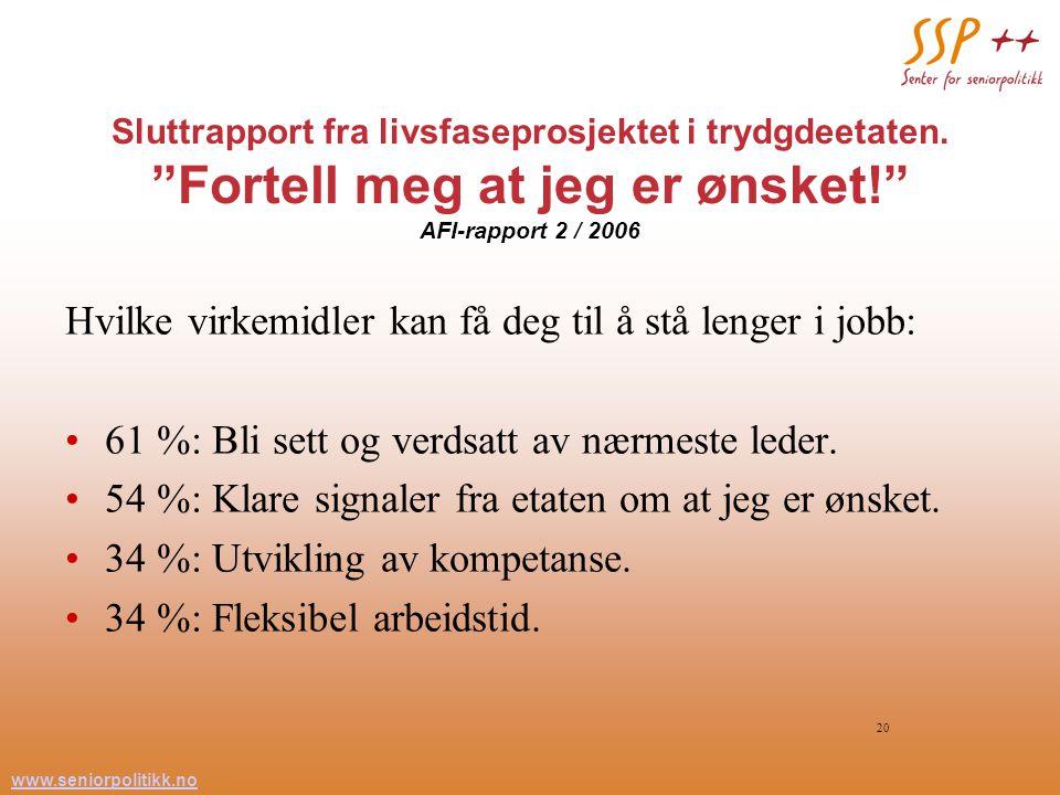 www.seniorpolitikk.no 20 Sluttrapport fra livsfaseprosjektet i trydgdeetaten.