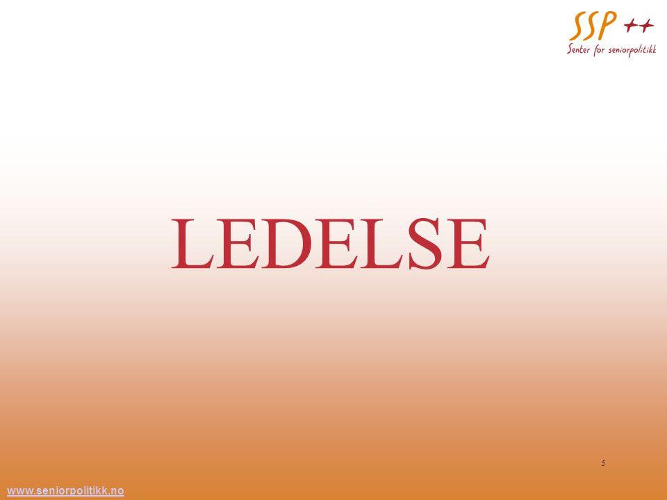 www.seniorpolitikk.no 5 LEDELSE