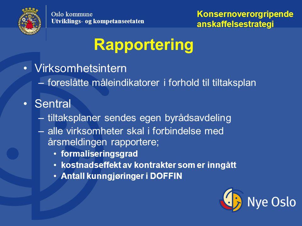 Oslo kommune Utviklings- og kompetanseetaten Virksomhetsintern –foreslåtte måleindikatorer i forhold til tiltaksplan Sentral –tiltaksplaner sendes ege