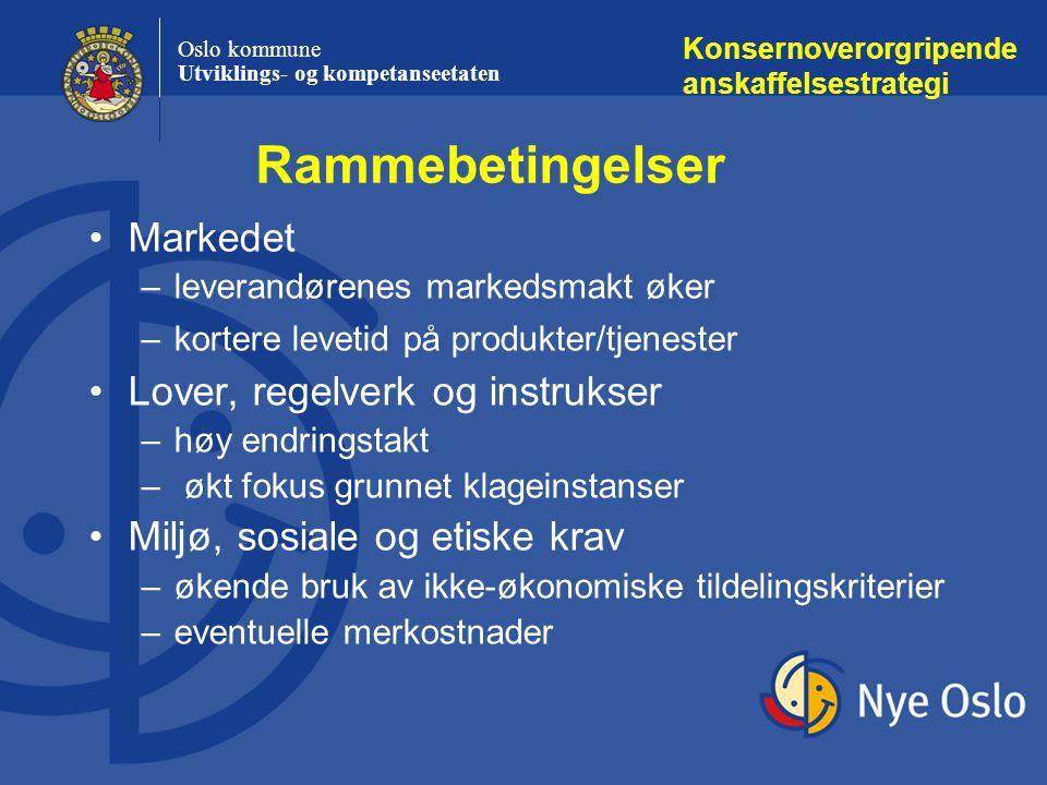 Oslo kommune Utviklings- og kompetanseetaten Rammebetingelser Konsernoverorgripende anskaffelsestrategi Markedet –leverandørenes markedsmakt øker –kor