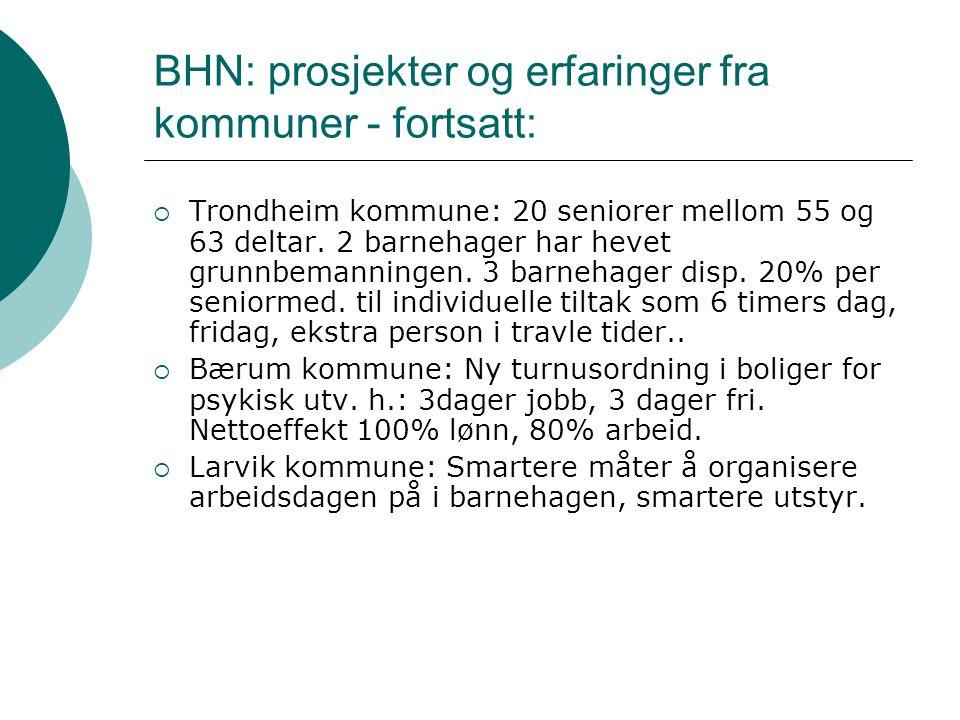 BHN: prosjekter og erfaringer fra kommuner - fortsatt:  Trondheim kommune: 20 seniorer mellom 55 og 63 deltar.