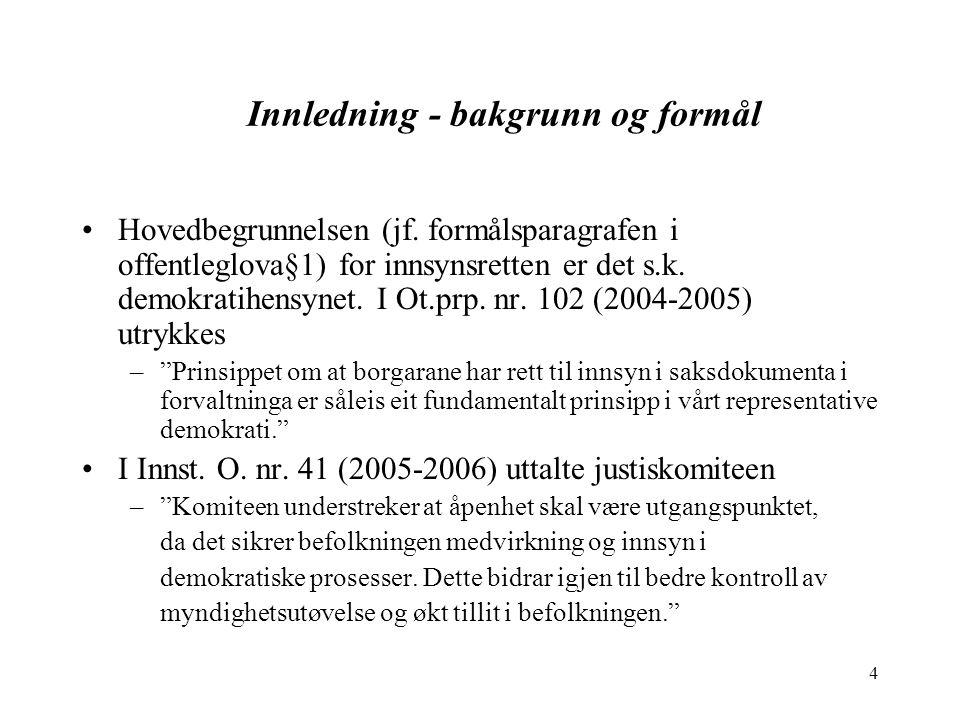 4 Innledning - bakgrunn og formål Hovedbegrunnelsen (jf.