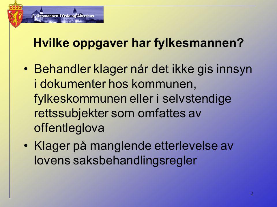 Fylkesmannen i Oslo og Akershus 3 Hvordan ser fylkesmannen på klagene Klager etter offentleglova stiller krav til fylkesmannens saksbehandling Men; vi tar gjerne i mot flere klager…